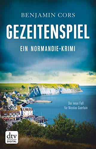 Gezeitenspiel: Ein Normandie-Krimi (Nicolas Guerlain ermittelt 3)