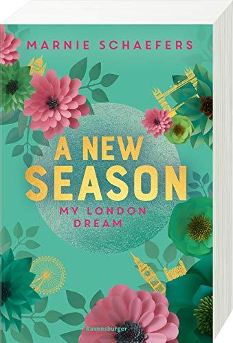 A New Season. My London Dream - My-London-Series, Band 2 (My-London-Series, 2)