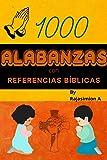 1000 alabanzas con referencias bblicas: Leer diariamente y mediar a nuestro padre celestial, Seor Todopoderoso JESS
