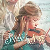 Sophie s Song: A True Christmas Story of Love, Faith, Prayer, Community, and Healing