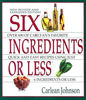 Six Ingredients or Less: Revised & Expanded (Cookbooks and Restaurant Guides)