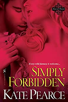 Simply Forbidden (The House of Pleasure Book 6) by [Kate Pearce]
