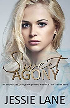 Sweet Agony (Ex Ops Series Book 4) by [Jessie Lane]