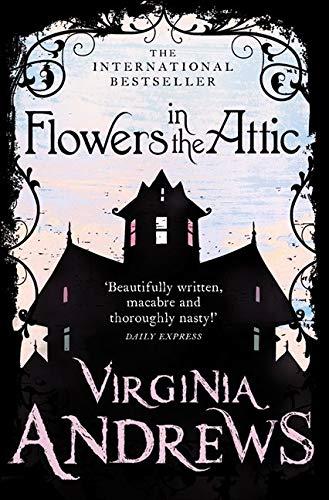 Andrews, V: Flowers in the Attic (Dollanganger Family)