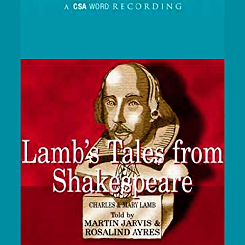 Lamb's Tales from Shakespeare                   By:                                                                                                                                 Charles,                                                                                        Mary Lamb                               Narrated by:                                                                                                                                 Martin Jarvis,                                                                                        Rosalind Ayres                      Length: 4 hrs and 53 mins     11 ratings     Overall 4.3