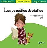 Las pesadillas de Matías (Castellano - A Partir De 3 Años - Cuentos - Chiquicuentos)