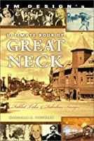 Tm Design's Ultimate Book of Great Neck: Fabled Tales and Fabulous Images