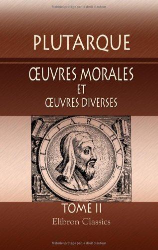 oeuvres morales et oeuvres diverses: Traduites en français par Victor Bétolaud. Tome 2
