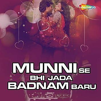 Munni Se Bhi Jada Badnam Baru