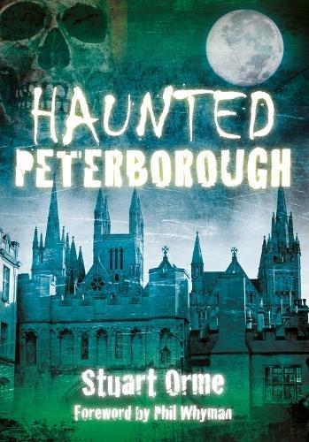 Haunted Peterborough (Haunted (History Press))