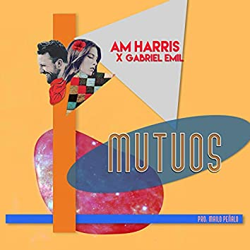 Mutuos (feat. Am Harris)