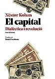 El Capital Dialéctica I Revolucio: Estudi introductori (Urpes, les armes del tigre)