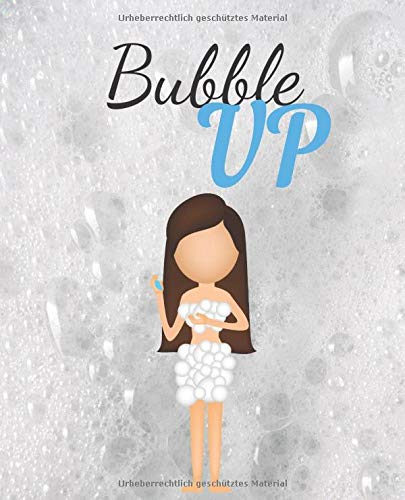Bubble Up: pure natural soap recipes journal to write in, milk soap, nourishing skin care cosmetics, craft with lye herbs, spices, colors and essential oils, beautiful gift