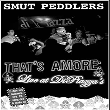 Smut Peddlers  That s Amore - Live at Di Piazza s