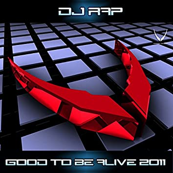Good To Be Alive 2011