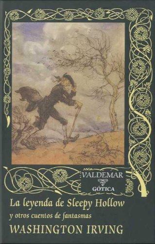 La leyenda de Sleepy Hollow: Y otros cuentos de fantasmas (Gótica)