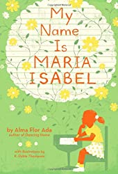 My Name is María Isabel by Alma Flor Ada, illustrated by K. Dyble Thompson