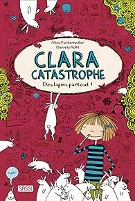 Clara catastrophe : Des lapins partout ! par Alice Pantermuller