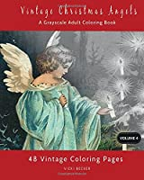 Vintage Christmas Angels: A Grayscale Adult Coloring Book (Grayscale Coloring Books)
