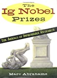 The Ig Nobel Prizes: The Annals of Improbable Research