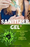 Hand Sanitizer: Instant and easy recipes to make your homemade  hand sanitizer gel , soap , essential oil , Aloe Vera and more (17 recipes) (English Edition)