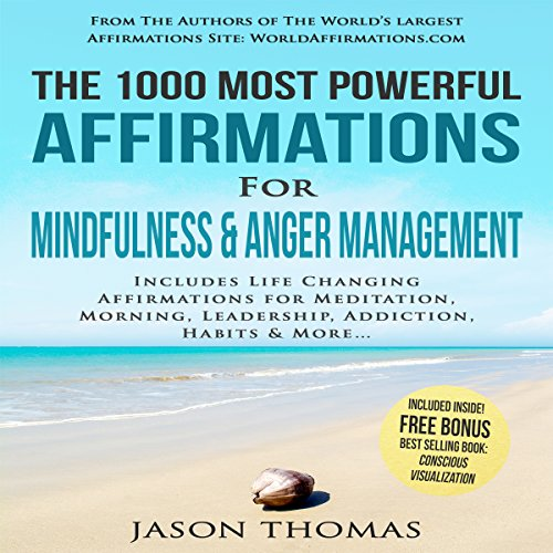 The 1000 Most Powerful Affirmations for Mindfulness & Anger Management cover art