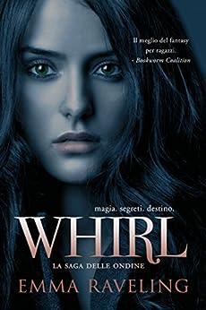 Whirl (Italian Edition) by [Emma Raveling, Elisa Pardini]