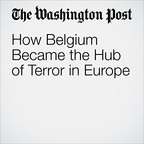 How Belgium Became the Hub of Terror in Europe | Greg Miller