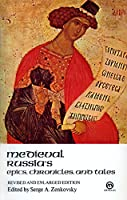 Medieval Russia's Epics, Chronicles, and Tales: Revised and Enlarged Edition (Meridian)