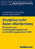 Disziplinarrecht Baden-Württemberg: Kommentar zum Landesdisziplinargesetz und zum Ausführungsgesetz zur VwGO (Recht Und Verwaltung) - Dieter von Alberti