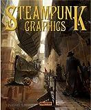 Steampunk Graphics: The Art of Victorian Futurism - Martin De Diego