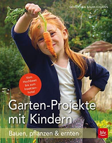 Garten-Projekte mit Kindern: Bauen, pflanzen & ernten