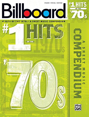 Compare Textbook Prices for Billboard No. 1 Hits of the 1970s: A Sheet Music Compendium Piano/Vocal/Guitar Billboard Magazine  ISBN 0038081389943 by Alfred Music