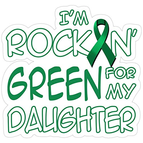 Sticker Vinyl Decal for Cars, Water Bottle, Fridge, Laptop - Iaa??a?¢m Rockin Green Ribbon for My Daughter Kidney Cancer Awareness Stickers (3 Pcs/Pack)