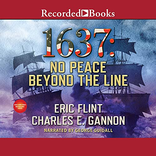 1637: No Peace Beyond the Line Audiobook By Charles Gannon, Eric Flint cover art