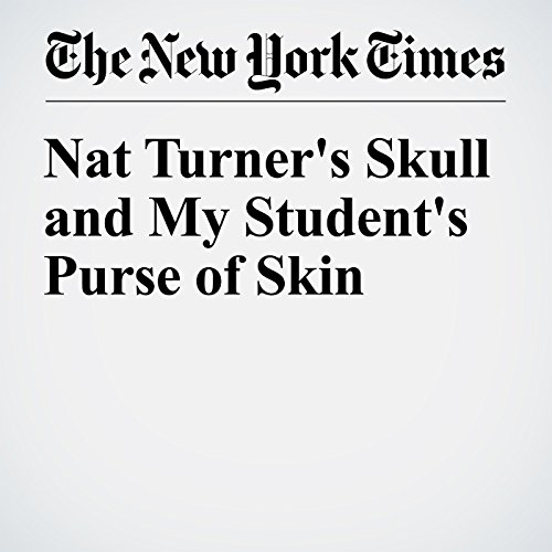 Nat Turner's Skull and My Student's Purse of Skin audiobook cover art