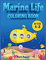 Marine life Coloring book for kids 4-8: A coloring and activity book with ocean animals: Shark, Dolphins, Fish and Mermaids