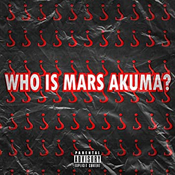 Who Is Mars Akuma?