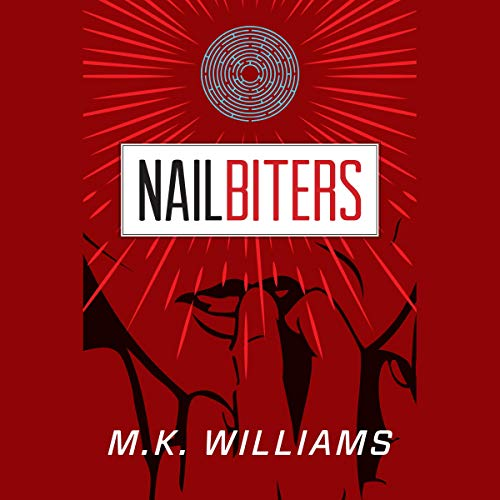 Nailbiters Audiobook By M.K. Williams cover art