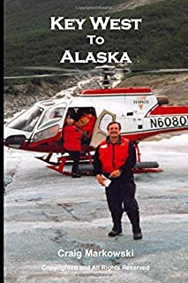 Key West to Alaska: Adventures - Career Travel (Challenges Create Opportunies)