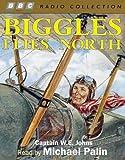 Biggles Flies North (BBC Radio Collection)