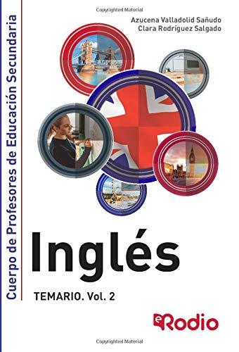 Inglés. Cuerpo de Profesores de Educación Secundaria: TEMARIO. Vol. 2