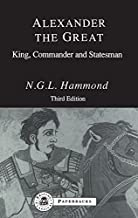Alexander the Great 2nd Revised edi: A Companion and Translation: King, Commander and Statesman