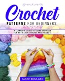 CROCHET PATTERNS FOR BEGINNERS: A complete guide to start and have fun with easy stitches and projects. (Handmade Creations Book 2) (English Edition)