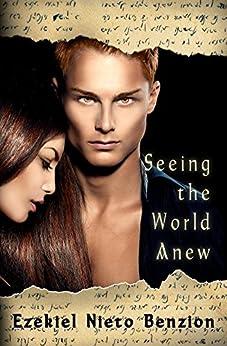 Seeing the World Anew (The Judah Halevi Journals) by [Ezekiel Nieto Benzion]