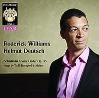 ロデリック・ウィリアムズ: ウィグモア・ホール・ライヴ (Schumann Kerner Lieder Op.35 songs by Wolf, Korngold & Mahler / Roderick Williams, Helmut Deutsch) [輸入盤]