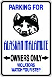 Slap-Art Parking for Alaskan Malamute Owners only Violators Watch Your Step 8x12 Funny Novelty Metal Aluminum Sign