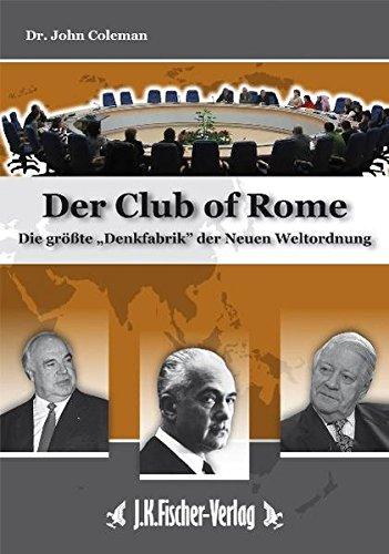 """Der """"Club Of Rome"""": Die größte Denkfabrik der Neuen Weltordnung"""