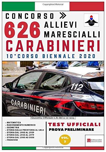 Concorso 626 Allievi Marescialli Carabinieri – 10° Corso Biennale 2020 – TEST UFFICIALI Prova Preliminare: Volume 2