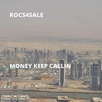 Money Keep Callin